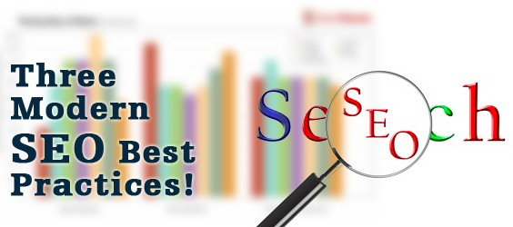 Three Modern SEO Best Practices